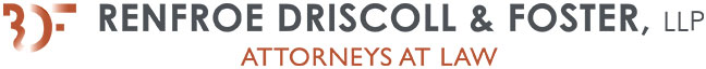 Renfroe Driscoll & Foster, LLP Attorneys at Law